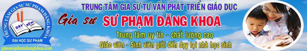 Trung tâm gia sư Phạm Đăng Khoa - CS Nguyễn Thị Định
